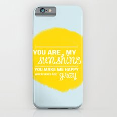 You Are My Sunshine - Child's Art Print Slim Case iPhone 6s