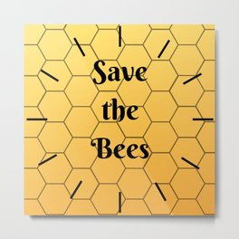 Save the Bees Sun Honey Cute Quote Metal Print