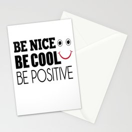 Be Cool Be nice Be positive Stationery Cards