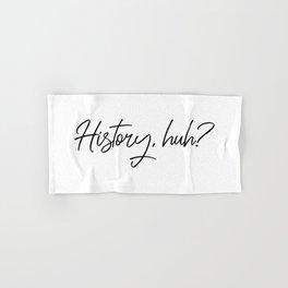 HISTORY, HUH? Hand & Bath Towel