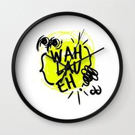 Wah Lau Eh! Wall Clock