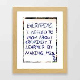 Everything I Needed to Know About Creativity Framed Art Print