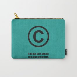 Lab No. 4 - It Never Gets Easier, You Just Get Better Corporate Start-up Quotes Poster Carry-All Pouch