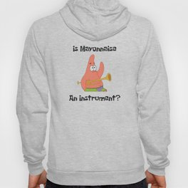 Is Mayonnaise An Instrument? Spongebob Hoody