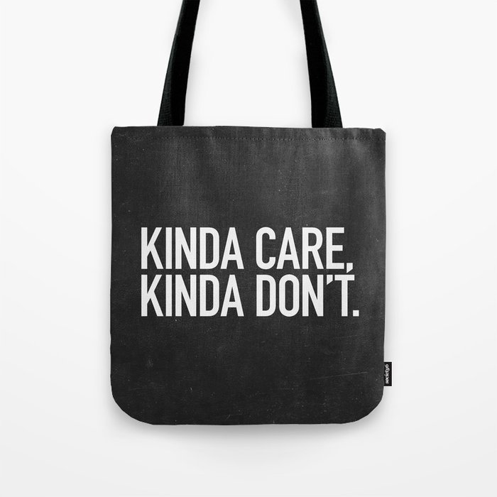 Kinda Care, Kinda Don't Tote Bag
