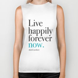 Live happily forever now Biker Tank