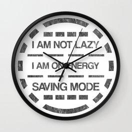 I am not lazy I am on energy saving mode Wall Clock
