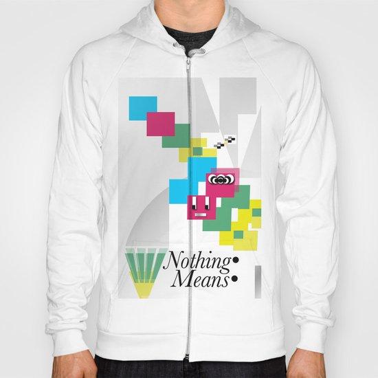 Nothing Means•0 Hoody