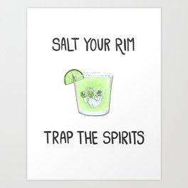 Salt the Rim - Trap the Spirits Art Print
