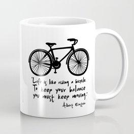 Life is like riding a bicycle... Coffee Mug