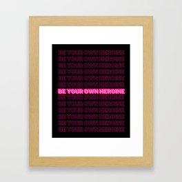 Be your own heroine Framed Art Print