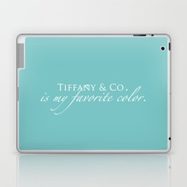 Tiffany & Co. is my favorite color Laptop & iPad Skin