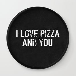 I love pizza and you Wall Clock