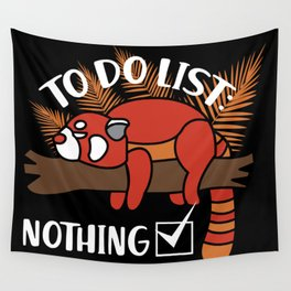 Red Panda Gift: To Do List - Nothing! I Raccoon Wall Tapestry