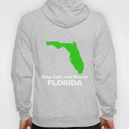 Keep Calm And Move To Florida Hoody