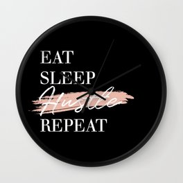 Eat Sleep Hustle Repeat Wall Clock