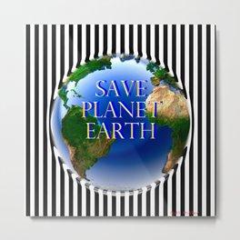 Save Planet Earth Metal Print