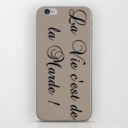 La Vie C'est De La Marde! iPhone Skin
