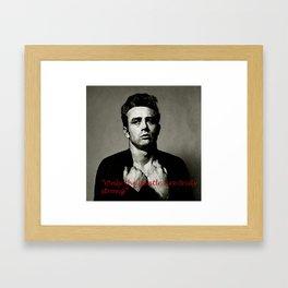 James Dean ~ Only the Gentle are Truly Strong  Framed Art Print