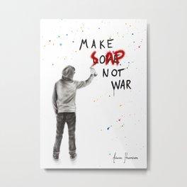 Make Soap Not War Metal Print