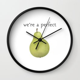 We're A Perfect Pear Wall Clock