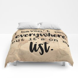 I Haven't Been Everywhere But It's On My List Comforters