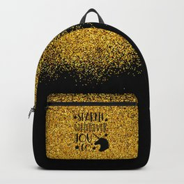 Sparkle Wherever You Backpack