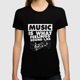Music is What Feelings Sound Like Graphic Musical T-shirt T-shirt