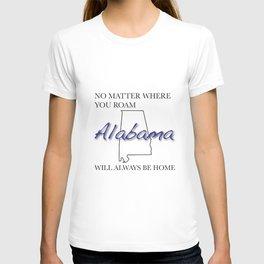 No Matter Where You Roam Alabama Will Always Be Home T-shirt