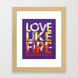 Love Like Fire Framed Art Print