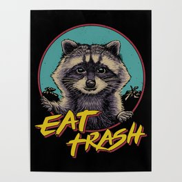 Eat Trash Poster