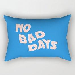 no bad days III Rectangular Pillow