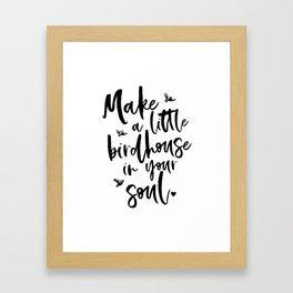 Birdhouse in your soul Framed Art Print