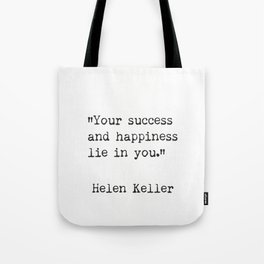 Helen Keller. Success and happiness. Tote Bag