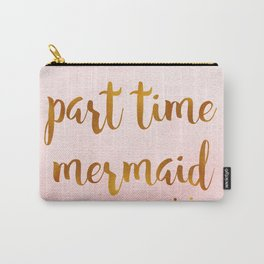 Part time mermaid Carry-All Pouch