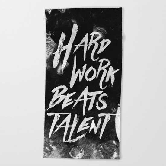 Inspirational typographic quote Hard Work Beats Talent Beach Towel