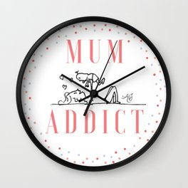 Mum Addict Wall Clock