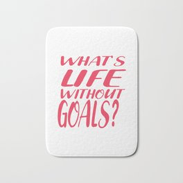 Soccer Life Without Goal Goalie goalkeeper World Cup gift Bath Mat