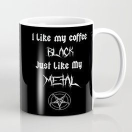 I Like My Coffee Black Just Like My Metal Coffee Mug