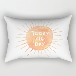 Today Is The Day Rectangular Pillow