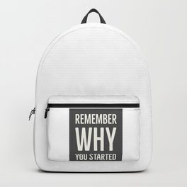 Remember Why You Started Backpack
