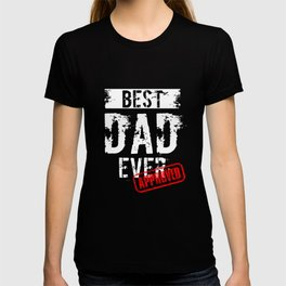Best Dad Ever. Approved T-shirt