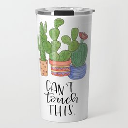 Can't Touch This Travel Mug
