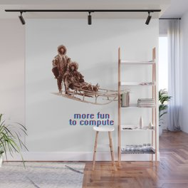 - more fun to compute - Wall Mural