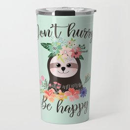 SLOTH ADVICE (mint green) - DON'T HURRY, BE HAPPY! Travel Mug