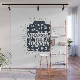 Channel The Flannel Wall Mural