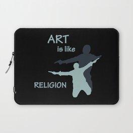 Art is like Religion Laptop Sleeve