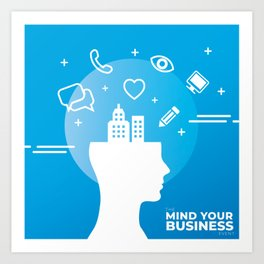 Mind Your Business HV Art Print