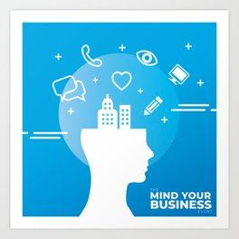 Mind Your Business HV Art Print