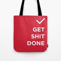 get shit done Tote Bags featuring Get Shit Done by broookln
